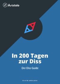 In 200 Tagen zur Diss – Der Diss Guide