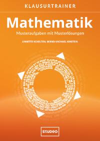 Klausurtrainer Mathematik – Musteraufgaben mit Musterlösungen